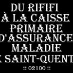 DU RIFIFI A LA CPAM DE SAINT-QUENTIN