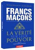 La Franc-Maçonnerie LA VÉRITÉ SUR LEUR POUVOIR... Voir mon Site www.jesui