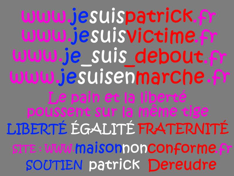 www.jesuisenmarche.fr PARJURE & CORRUPTION AU CŒUR DE LA JUSTICE Site www.maisonnonconforme.fr  www.jesuispatrick.fr de Patrick DEREUDRE