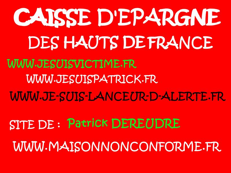 Caisse d'Epargne des Hauts de France  Site de Patrick DEREUDRE www.maisonnonconforme.fr