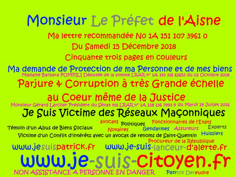 LE PREFET DE L'AISNE ma demande Protection de ma Personne et de mes biens www.jesuispatrick.fr
